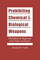Prohibiting chemical and biological weapons…