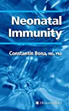 Bona, Constantin A.: Neonatal Immunity