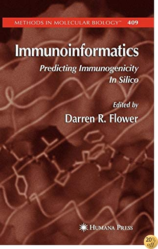 TImmunoinformatics: Predicting Immunogenicity In Silico (Methods in Molecular Biology)