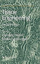 Tissue engineering by Hansjörg Hauser