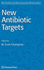 New antibiotic targets by W. Scott Champney