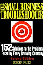 The Small Business Troubleshooter by Roger…