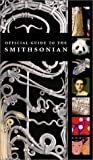 Smithsonian Institution: Official Guide to the Smithsonian