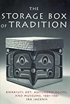 The Storage Box of Tradition: Kwakiutl Art,…