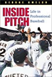 Gmelch, George: Inside Pitch: Life in Professional Baseball