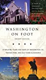 Protopappas, John J.: Washington on Foot: 23 Walking Tours and Maps of Washington, Dc, Old Town Alexandria, and Takoma Park