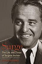 Sarge: The Life and Times of Sargent Shriver…