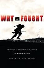 Why We Fought: Forging American Obligations…
