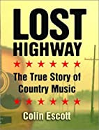 Lost Highway: The True Story of Country…