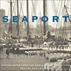 Seaport : New York's vanished waterfront by…