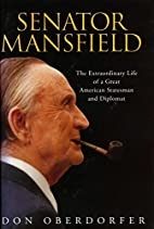 Senator Mansfield: The Extraordinary Life of…