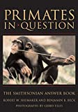 Beck, Benjamin B.: Primates in Question: The Smithsonian Answer Book