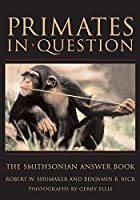 Primates in Question: The Smithsonian Answer…