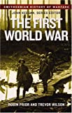 Prior, Robin: The First World War