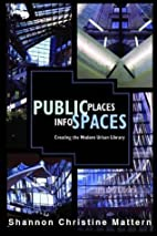 Public Places, Info Spaces: Creating the…