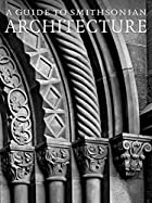 A Guide to Smithsonian Architecture: An…