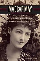 Madcap May: Mistress of Myth, Men, and Hope…