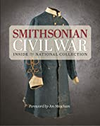 Smithsonian Civil War: Inside the National…