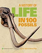 A History of Life in 100 Fossils by Paul D.…