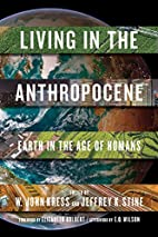 Living in the Anthropocene: Earth in the Age…