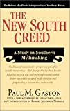 Paul Gaston: The New South Creed: A Study in Southern Mythmaking