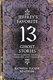 Windham, Kathryn Tucker: Jeffrey's Favorite 13 Ghost Stories