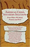 Carter, Dan (AFT): American Crisis, Southern Solutions: From Where We Stand, Peril and Promise