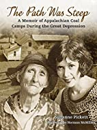 The Path Was Steep: A Memoir of Appalachian…