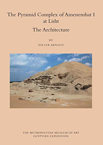 the-pyramid-complex-of-amenemhat-i-at-lisht-the-architecture-egyptian-expedition-publications-of-the-metropolitan-museum-of-art