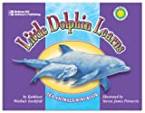Zoehfeld, Kathleen Weidner: Little Dolphin Learns