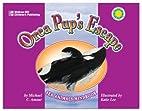 Orca Pup's Escape by Michael C Amour