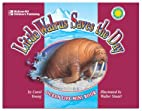 Little Walrus Saves the Day by Carol Young