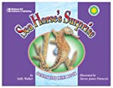 Walker, Sally M.: Sea Horse&#39;s Surprise