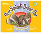 Gray Squirrel's Daring Day by Geri…