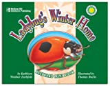 Zoehfeld, Kathleen Weidner: Ladybug&#39;s Winter Home