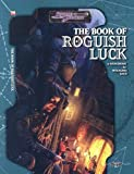 Wolfgang Baur: The Book Of Roguish Luck (Dungeons & Dragons d20 3.5 Fantasy Roleplaying)