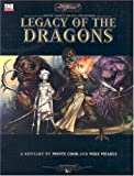 Mearls, Mike: Legacy of the Dragons: A d20 System Bestiary for Monte Cook's Arcana Unearthed