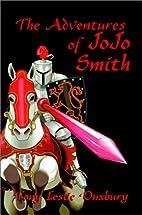 The Adventures of Jojo Smith by Tony Leslie…