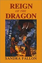 Reign Of The Dragon by Sandra Fallon