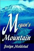 Megan's Mountain by Joslyn Moldstad