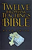 Smith, Beau: Twelve Theophanic Teachings of the Bible