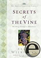 Secrets of the Vine: Breaking Through to…