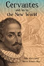 Cervantes and/on/in The New World…