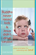 Buddha Never Raised Kids & Jesus Didn't…