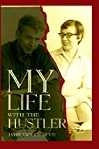 My Life with the Hustler by Jamie Griggs…