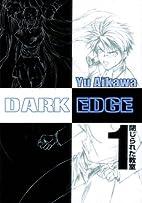Dark Edge, Volume 1 by Yu Aikawa