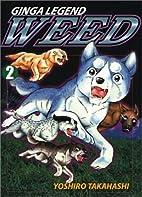 Weed, Volume 2 by Yoshihiro Takahashi