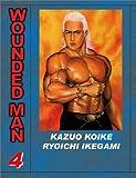 Koike, Kazuo: Wounded Man, Volume 4