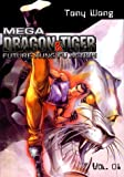 Wong, Tony: Mega Dragon and Tiger: Future Kung Fu Action