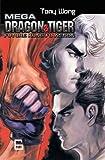 Wong, Tony: Mega Dragon & Tiger #6